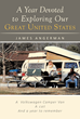 "James Angerman's New Book ""A Year Devoted to Exploring Our Great United States"" Is An inspiring Journey Through The Many Splendors Found In The United States of America."