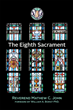 "Mathew C. John's newly released ""The Eighth Sacrament"" offers insights into how God transforms the life of a person into a masterpiece through sacraments of the church"