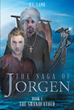 """Author H.L. Lamb's Newly Released """"The Saga of Jorgen, BOOK 1 THE GRANDFATHER"""" Is The Story Of An Eighth Century Orphan's Salvation And Rise To Fame Thanks To God"""