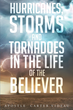"Author Apostle Carter Videau's Newly Released ""Hurricanes, Storms And Tornadoes In The Life Of The Believer"" Is A Magnificent Guide To God Through Stories And Scripture"