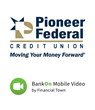 Pioneer Federal Credit Union Signs On With BankOn Mobile Video To Expand Technology-Driven Branches And Services