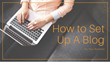 Why a Business Needs a Blog and How to Set One Up Correctly: Magnificent Marketing Presents a New Webinar on Proper Blogging and Successful Practices