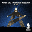 "Out Now: Andrew Rayel Featuring Jonathan Mendelsohn, ""Home"" (Armind)"