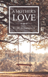 """Author E. M. Connolly's new book """"A Mother's Love"""" is a riveting drama in which a devoted mother suffers unfathomable grief after the kidnapping of her beloved daughter."""
