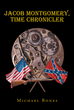 "Michael Bones's new book ""Jacob Montgomery, Time Chronicler: Civil Unrest"" is an astounding novel about a young man racing against time to discover his true purpose."