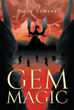 """Paige Lowery's New Book """"Gem Magic"""" Is a Coming-of-Age Story about New Beginnings and Hidden Family Secrets"""