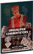 "New Book: ""Unqualified Commentators: Scrutinizing the Opponents of the Honorable Louis Farrakhan, the Messiah"""