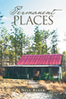 """Nell Baker's New Book """"Permanent Places"""" Is a Telling and Emotional Journey Into the Life of a Young Woman As She Survives Abuse and Tries to Find Her Way in Life"""