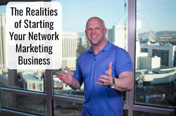 The Realities of Starting Your Network Marketing Business