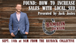 "Registration Open for ""Found: How To Increase Sales With Local SEO"" Workshop on Thursday, September 14, 2017 in Boulder, Presented by Jack Jostes"