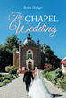 """Benito Heyliger's new book """"The Chapel Wedding"""" is a romantic tale of fate, destiny and the road to happily ever after."""