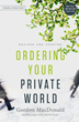 More than one million copies of Ordering Your Private World have been sold. Now updated to include research on millennials and technology.