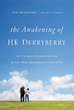 The true story of HK Derryberry, as seen on NBC Nightly News, is now available in paperback.