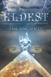 "Daniel Michalak II's New Book ""Eldest the Ancients: Book One"" Is About the Last Scion of an Ancient Clan Who Inherits His Power and Title, That of Guardian"