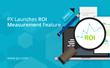 PX Launches ROI Measurement Feature