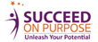 Succeed On Purpose Launches On-Demand Virtual Training Platform Ahead of Labor Day to Guide Clients to Professional and Personal Success