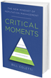 Critical Moments: The New Mindset of Reputation Management Released Today