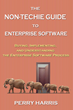 Enterprise Software Explained Using Donuts, Chicken Wings, and High Blood Pressure in New Book Release: The Non-Techie Guide to Enterprise Software