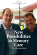 """New Possibilities in Memory Care: The Silverado Story"""