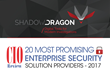 ShadowDragon One of CIOReview's 20 Most Promising Enterprise Security Solution Providers 2017