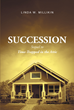 "Author Linda W. Millikin's Newly Released ""Succession: Sequel To Time-Trapped In The Attic"" Continues The Adventures Of Freddreese Campton And Her Companions"