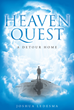"Author Joshua Ledesma's Newly Released ""Heaven Quest: A Detour Home"" Is A Guide For Those Who Wish To Become Closer To God And Correct The Course That They May Be On"