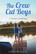 "Author Donna Mcfarlain's Newly Released ""The Crew Cut Boys: A Summer Of Mishaps"" Is A Summer Of Misadventures With Paw Paw Flipper And The Crew Cut Boys"