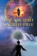 "Dawnette Brenner's New Book ""The Ancient Sacred Tree: Birthing a Hero"" Is a Breathtaking Tale of a Boy Who Finds Himself Involved in a Fateful and Dangerous Adventure"