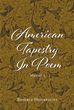 "Author Beverly Hembrecht's Newly Released ""American Tapestry In Poem"" Is A Nostalgic Collection Of Poetry That Will Inspire Readers To Reflect On History"