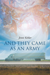 "Author Jenni Kebler's Newly Released ""And They Came As An Army"" Is A Moving Tale Of Two Travelers Who Cross The Country To Make A Delivery That Changes Their Lives"