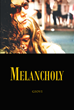 "Giovi's New Book ""Melancholy"" Is a Collection of Musings on Love, Passion, Addiction and Pursuit"