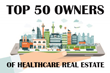 HREI to Offer Exclusive Preview of Update to List of Top 50 Healthcare Real Estate Owners