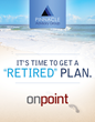 Pinnacle Advisory Group Declares Retirement an Artificial Finish Line, Introduces onpoint Planning Process to Enhance Retired Lifestyle