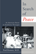 "Fred Kronen's New Book ""In Search Of Peace"" Is An Informative Memoir Tackling Nicaragua's Tumultuous And Challenging Years Under Dictatorship, Revolution, And Rebirth"