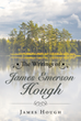 """Author James Hough's new book """"The Writings of James Emerson Hough"""" is a collection of thought-provoking essays by a retired earth sciences engineer and geologist."""