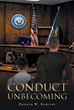 "Donald W. Marcari's New Book ""Conduct Unbecoming"" is the Story of a Defense Attorney's Journey to Uncovering the Truth Behind a Murder Case and Saving his Client's Life"