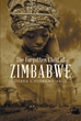 "Author Debra Chidakwa-akue's Newly Released ""The Forgotten Child of Zimbabwe"" Reveals the Ability of the Heart to Endure the Most Horrific of Circumstance and Heal"