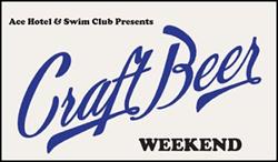 Ace Hotel Craft Beer Weekend