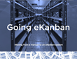 Lean Manufacturing Experts Offer Advice on Moving to eKanban Technology
