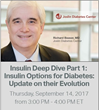 Joslin Diabetes Center and DiabetesSeriesLive to Present Four-Part CME Series on the Advances of Insulin Replacement Therapy