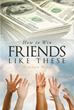 "Author Harold Hill's Newly Released ""How To Win Friends Like These"" Is An Inspiring Book Presenting Strategies For Financial Independence And Ensuring A Secure Future"
