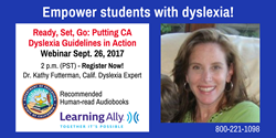 Photo of Dr. Kathy Futterman with information about the CA Dyslexia Guidelines Webinar. Sept. 26, 2017 2:00 pm PT