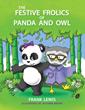 "Frank Lewis's The Festive Frolics of Panda and Owl Celebrates Friendship, Fun, and ""Hoo-Hoo-Doo-Loo!"""