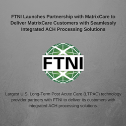 FTNI Launches ACH Processing Partnership with MatrixCare