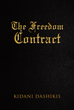 "Kidani Dashikis' new book ""The Freedom Contract"" is an insightful and proactive work detailing the lack of true freedoms in society and authoritative deceit."