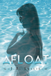 "J.B. Leslie's New Book ""Afloat"" is About a Twenty Something Woman Finding Love, Romance, and Sex Despite the Baggage She Carries From Past Relationships"