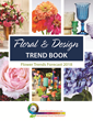 Flower Trends Forecast research and designs prepared by Michael J Skaff, AIFD, PFCI, AAF
