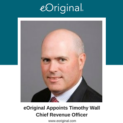 eOriginal Appoints Timothy Wall Chief Revenue Officer