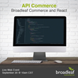 Broadleaf Commerce Introduces API Commerce React Starter During Live Web Event