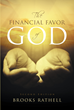 "Author Brooks Rathell's Newly Released ""The Financial Favor of God; Second Edition"" Gives Readers a Recipe for Financial and Spiritual Success"